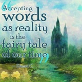 Accepting Words as Reality