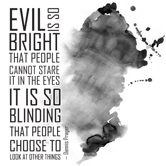 Evil-is-so-Bright-Dennis-Prager-Quote-Internet-Dark-Ages-2