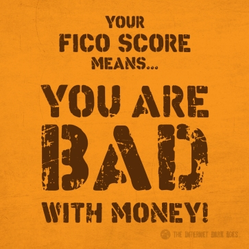 Your-FICO-Score-Means-You-Are-Bad-With-Money-Meme