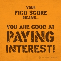 Your-FICO-Score-Means-You-Are-Good-At-Paying-Interest-Meme