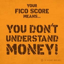 Your-FICO-Score-Means-You-Dont-Understand-Money-Meme