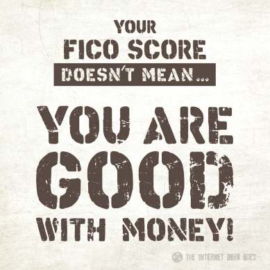 Your-FICO-Score-Doesnt-Mean-You-Are-Good-With-Money-Meme