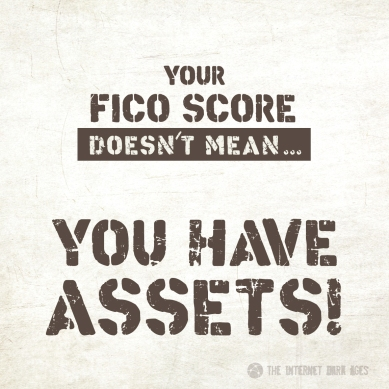 Your-FICO-Score-Doesnt-Mean-You-Have-Assets-Meme